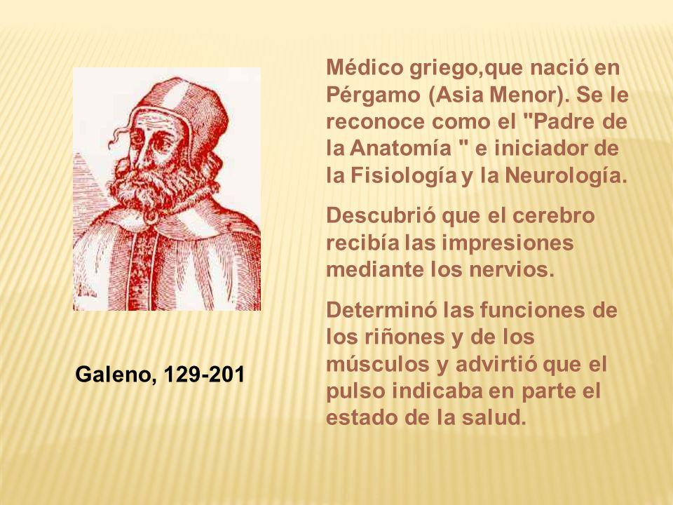 Médico griego,que nació en Pérgamo (Asia Menor). Se le reconoce como el