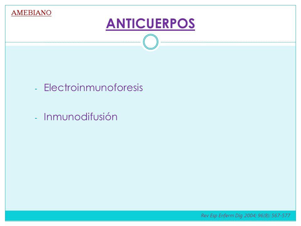ANTICUERPOS - Electroinmunoforesis - Inmunodifusión Rev Esp Enferm Dig 2004; 96(8): 567-577