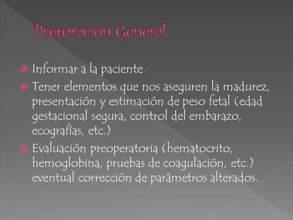 Informar a la paciente. Tener elementos que nos aseguren la madurez, presentación y estimación de peso fetal (edad gestacional segura, control del emb