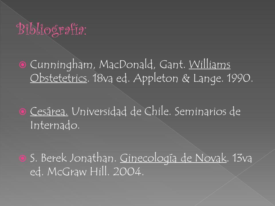 Cunningham, MacDonald, Gant. Williams Obstetetrics. 18va ed. Appleton & Lange. 1990. Cesárea. Universidad de Chile. Seminarios de Internado. S. Berek