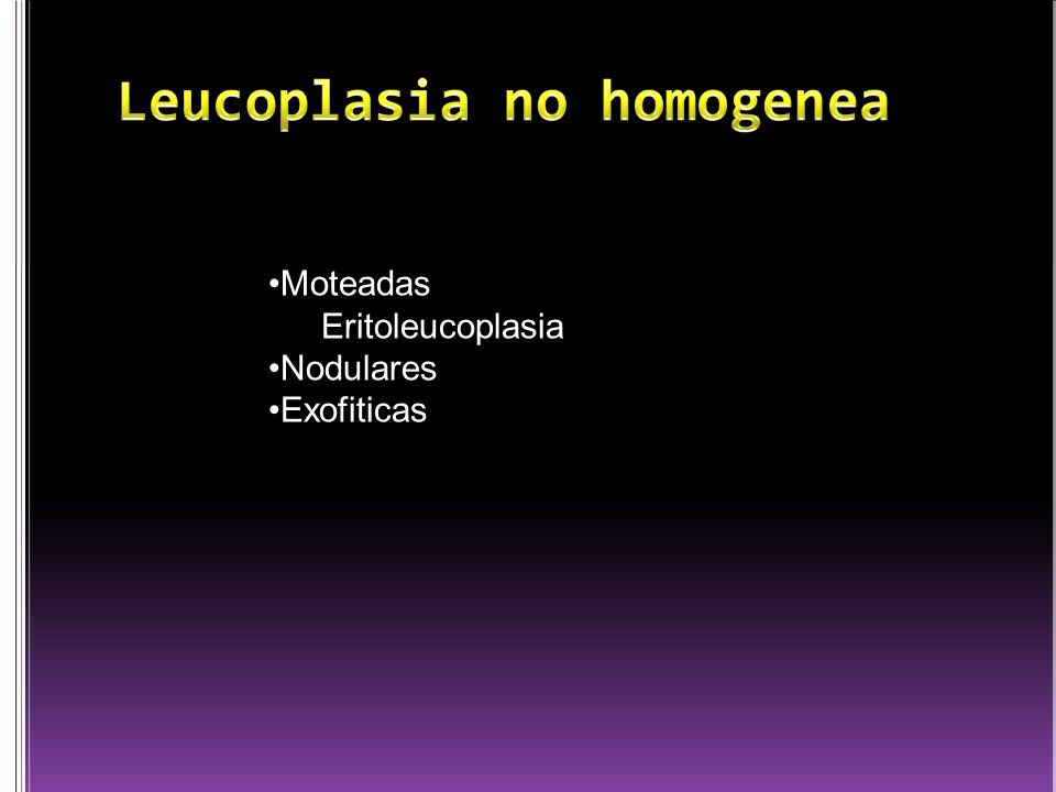 Moteadas Eritoleucoplasia Nodulares Exofiticas