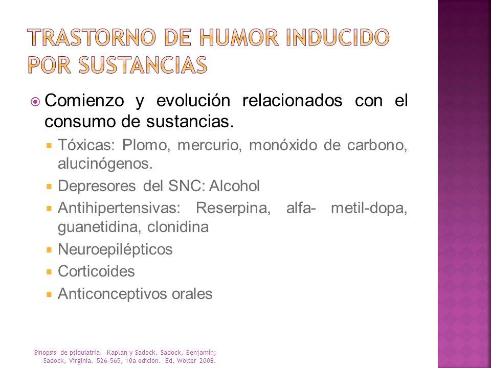 Comienzo y evolución relacionados con el consumo de sustancias. Tóxicas: Plomo, mercurio, monóxido de carbono, alucinógenos. Depresores del SNC: Alcoh