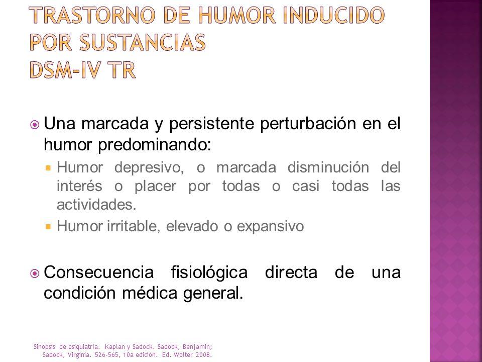 Una marcada y persistente perturbación en el humor predominando: Humor depresivo, o marcada disminución del interés o placer por todas o casi todas la