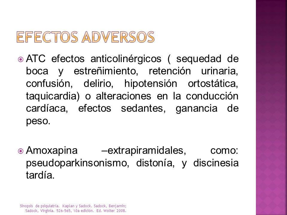 ATC efectos anticolinérgicos ( sequedad de boca y estreñimiento, retención urinaria, confusión, delirio, hipotensión ortostática, taquicardia) o alter