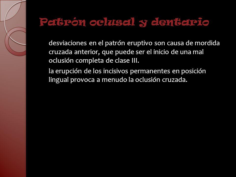 Patrón oclusal y dentario desviaciones en el patrón eruptivo son causa de mordida cruzada anterior, que puede ser el inicio de una mal oclusión comple