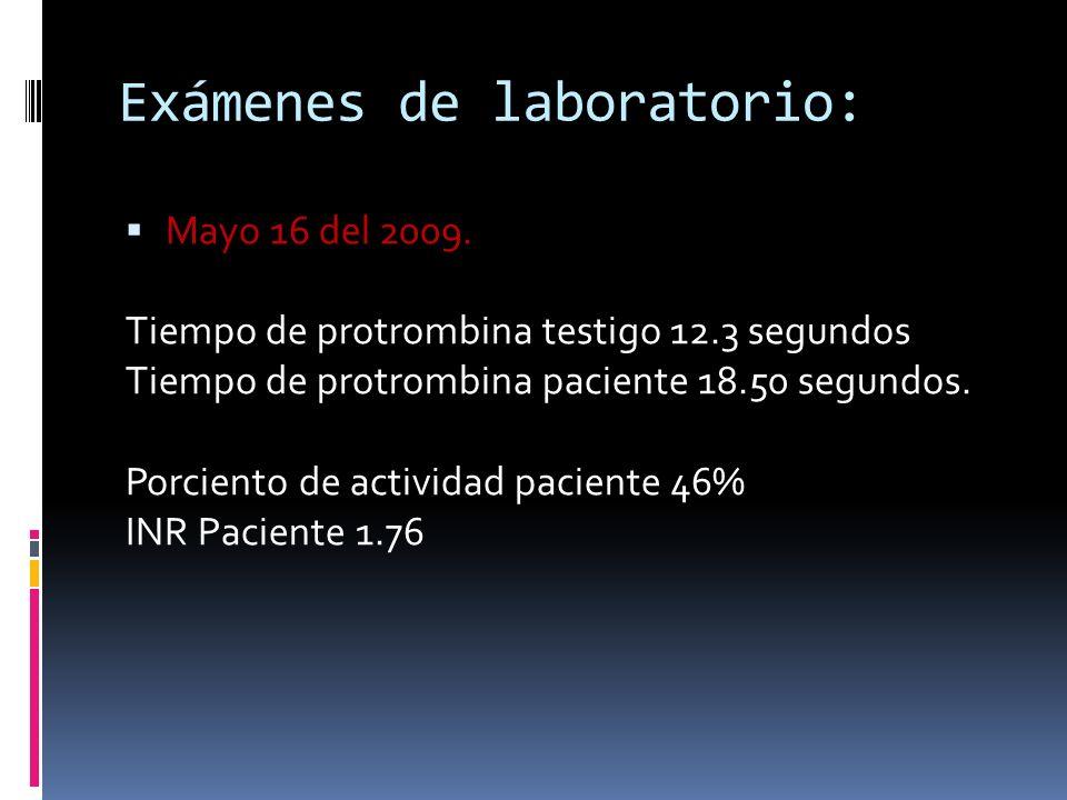 Exámenes de laboratorio: Mayo 21 del 2009.