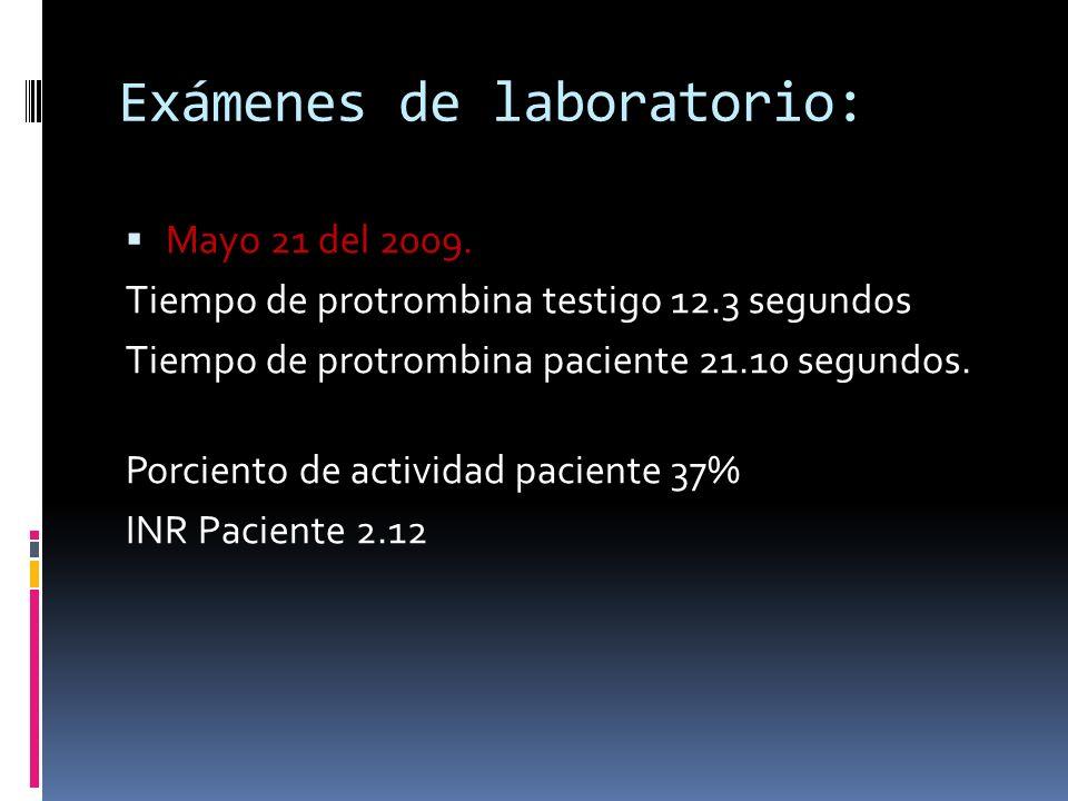 Exámenes de laboratorio: Junio 6 del 2009.
