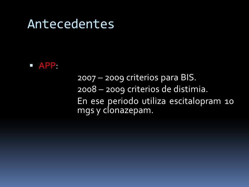 Antecedentes AGO: Menarca 10 años.G2 P2 C0 A0.