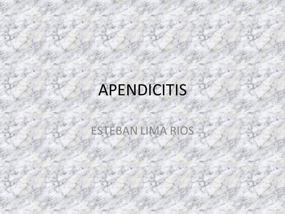 APENDICITIS ESTEBAN LIMA RIOS