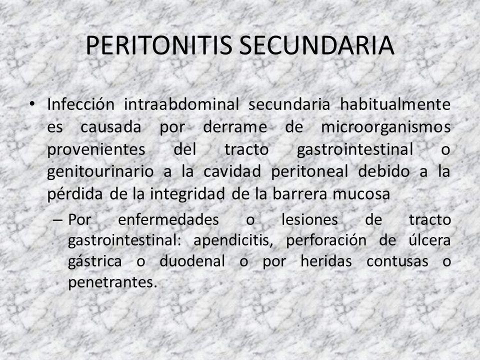 PERITONITIS SECUNDARIA Infección intraabdominal secundaria habitualmente es causada por derrame de microorganismos provenientes del tracto gastrointes