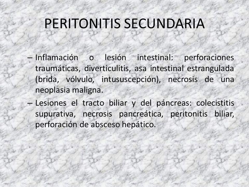 PERITONITIS SECUNDARIA – Inflamación o lesión intestinal: perforaciones traumáticas, diverticulitis, asa intestinal estrangulada (brida, vólvulo, intu