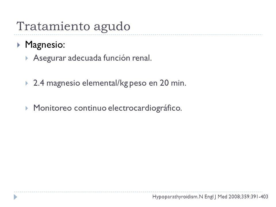 Tratamiento agudo Magnesio: Asegurar adecuada función renal. 2.4 magnesio elemental/kg peso en 20 min. Monitoreo continuo electrocardiográfico. Hypopa