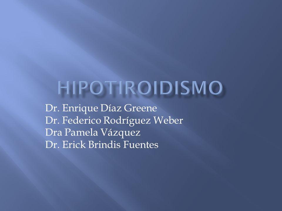 Dr. Enrique Díaz Greene Dr. Federico Rodríguez Weber Dra Pamela Vázquez Dr. Erick Brindis Fuentes