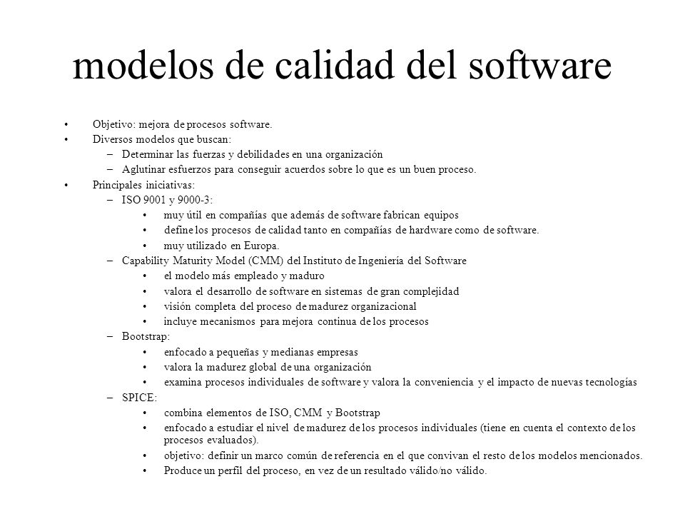 modelos de calidad del software Objetivo: mejora de procesos software.