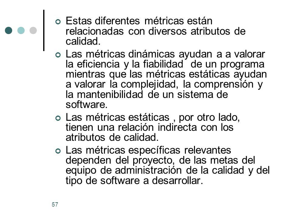 57 Estas diferentes métricas están relacionadas con diversos atributos de calidad.