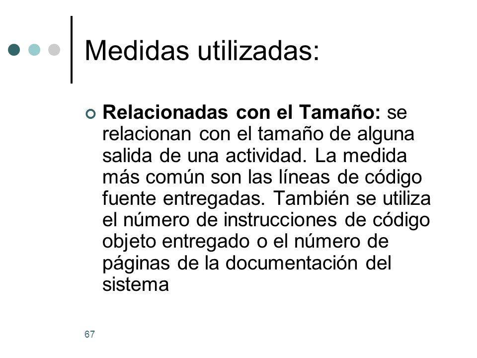 67 Medidas utilizadas: Relacionadas con el Tamaño: se relacionan con el tamaño de alguna salida de una actividad.