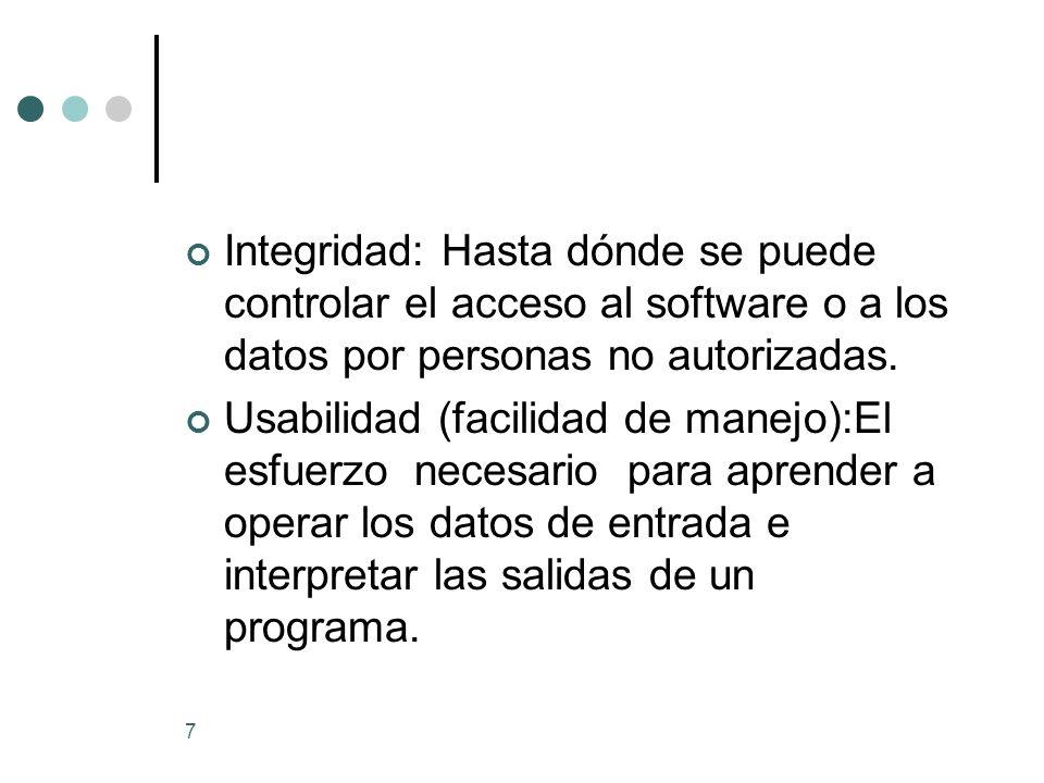 7 Integridad: Hasta dónde se puede controlar el acceso al software o a los datos por personas no autorizadas.