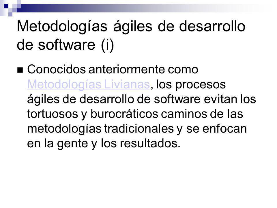 Metodologías ágiles de desarrollo de software (i) Conocidos anteriormente como Metodologías Livianas, los procesos ágiles de desarrollo de software ev