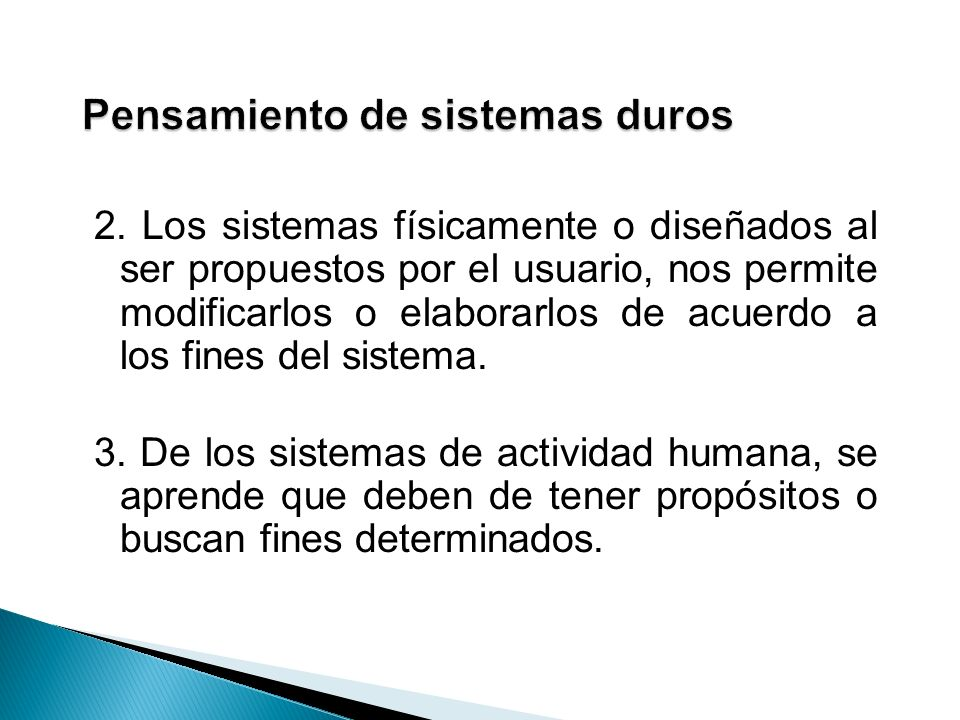 2. Los sistemas físicamente o diseñados al ser propuestos por el usuario, nos permite modificarlos o elaborarlos de acuerdo a los fines del sistema. 3