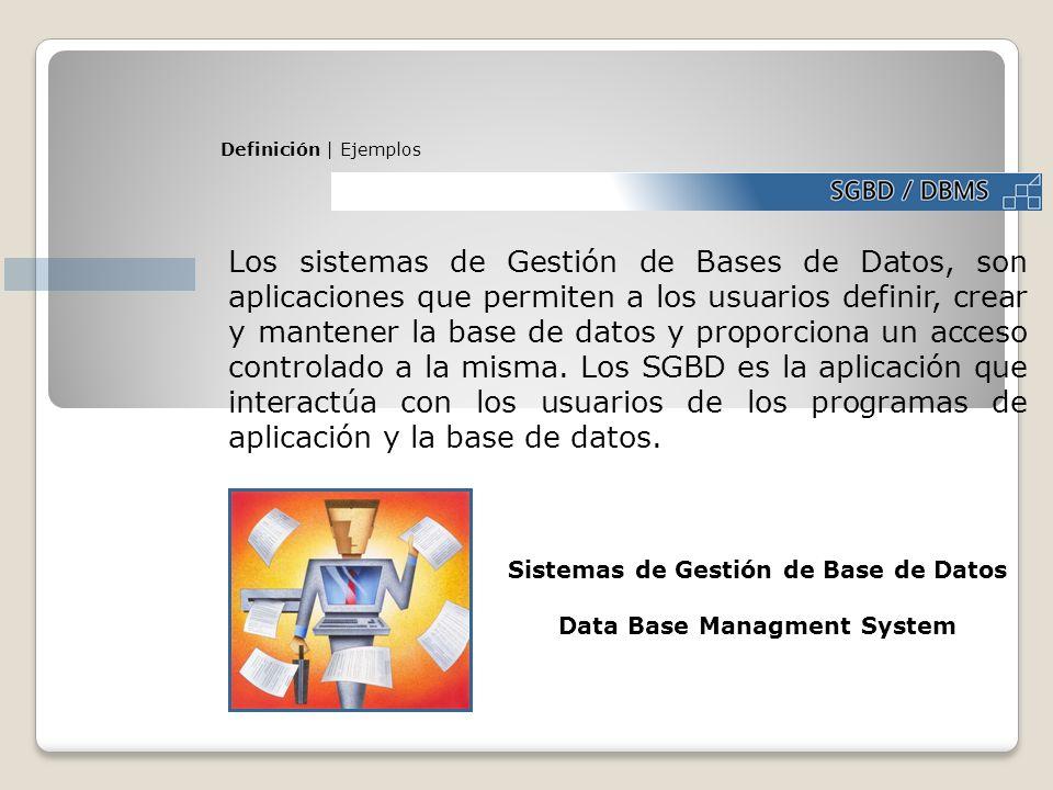 Los sistemas de Gestión de Bases de Datos, son aplicaciones que permiten a los usuarios definir, crear y mantener la base de datos y proporciona un ac