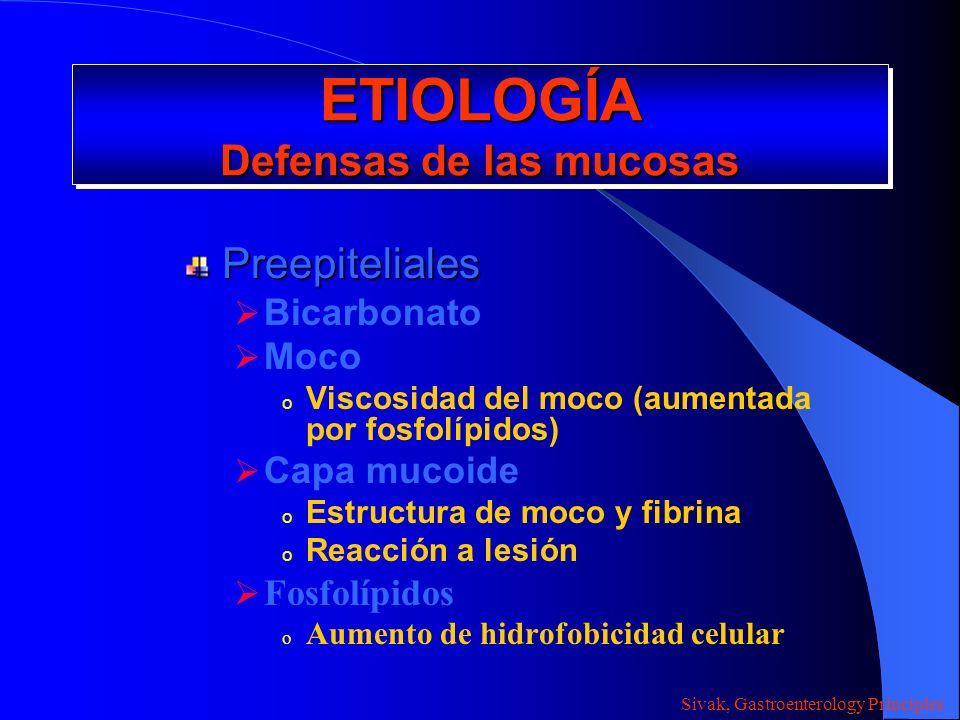ETIOLOGÍA Defensas de las mucosas Preepiteliales Bicarbonato Moco o Viscosidad del moco (aumentada por fosfolípidos) Capa mucoide o Estructura de moco