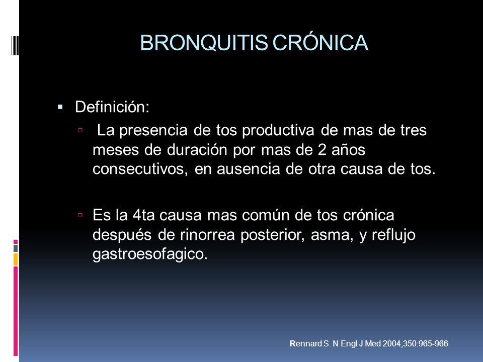 BRONQUITIS CRÓNICA Definición: La presencia de tos productiva de mas de tres meses de duración por mas de 2 años consecutivos, en ausencia de otra cau