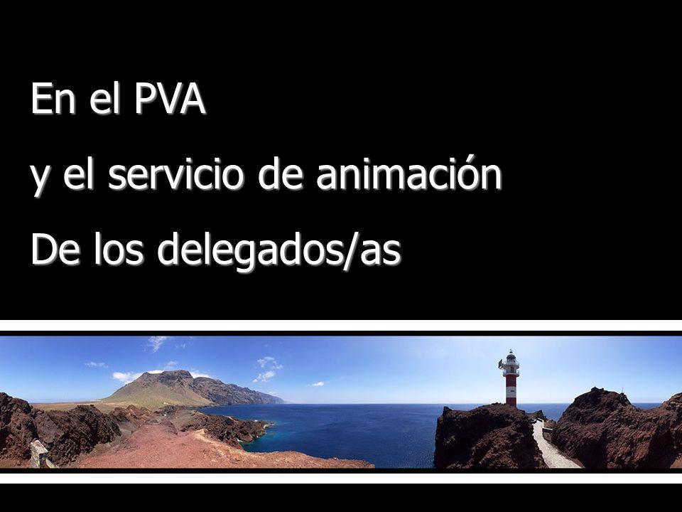En el PVA y el servicio de animación De los delegados/as