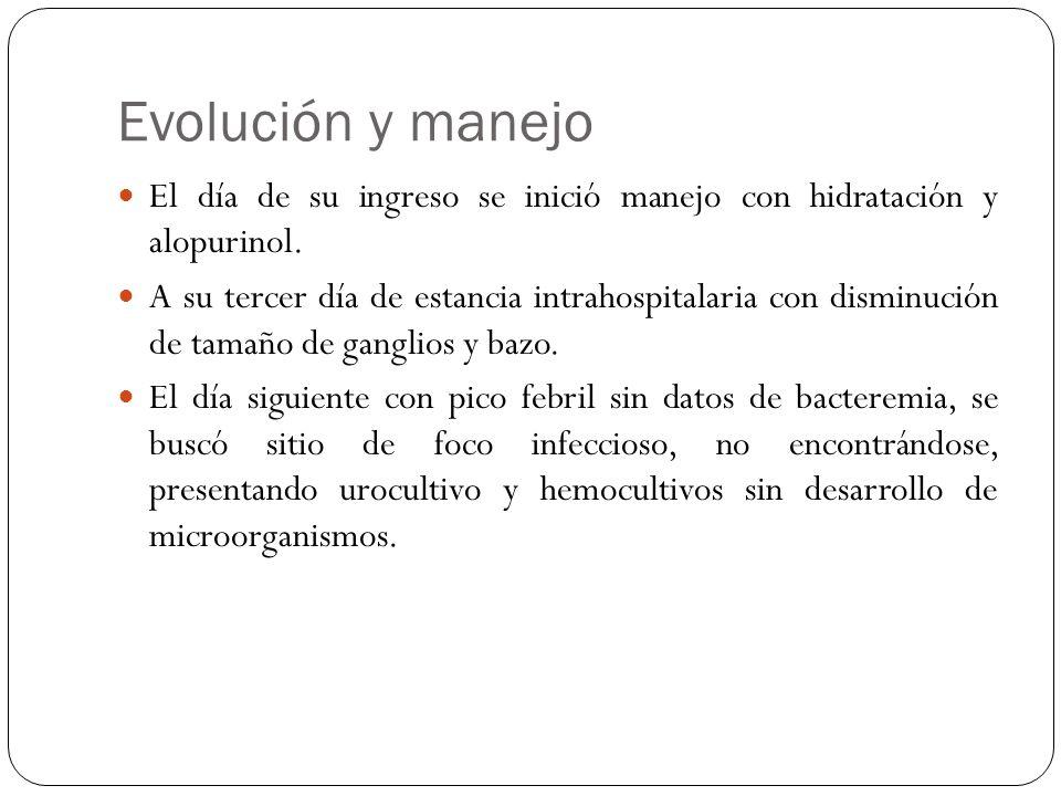 Evolución y manejo El día de su ingreso se inició manejo con hidratación y alopurinol. A su tercer día de estancia intrahospitalaria con disminución d