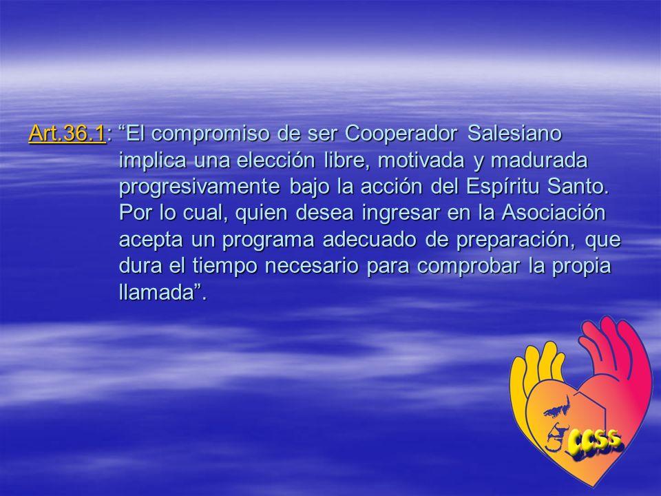 Art.36.1: El compromiso de ser Cooperador Salesiano implica una elección libre, motivada y madurada progresivamente bajo la acción del Espíritu Santo.