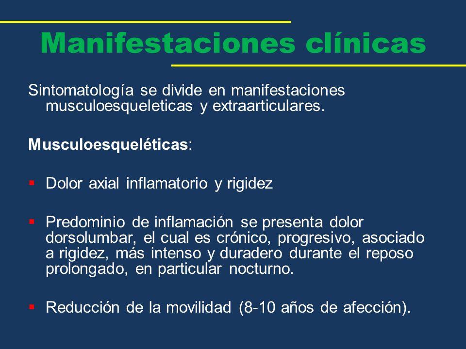 Manifestaciones clínicas Sintomatología se divide en manifestaciones musculoesqueleticas y extraarticulares. Musculoesqueléticas: Dolor axial inflamat