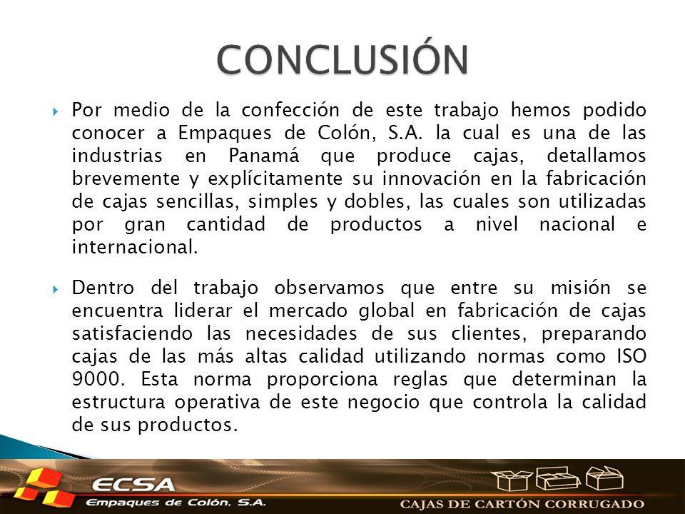 Por medio de la confección de este trabajo hemos podido conocer a Empaques de Colón, S.A. la cual es una de las industrias en Panamá que produce cajas