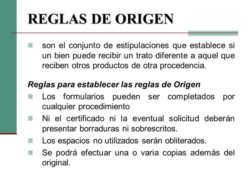REGLAS DE ORIGEN son el conjunto de estipulaciones que establece si un bien puede recibir un trato diferente a aquel que reciben otros productos de ot