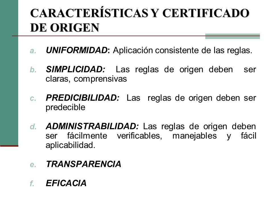 CRITERIO DE TRANSFORMACIÓN SUSTANCIAL El criterio por el cual el origen se determina considerando al país de origen, el país donde se llevó a cabo la última transformación de fabricación o de procedimiento.