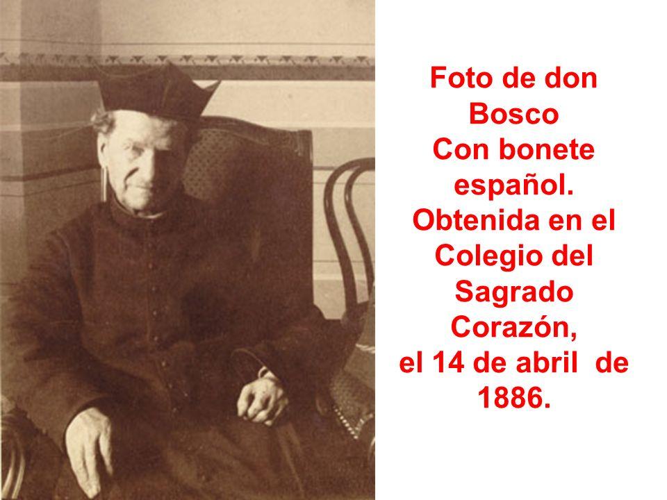 Foto de don Bosco Con bonete español. Obtenida en el Colegio del Sagrado Corazón, el 14 de abril de 1886.