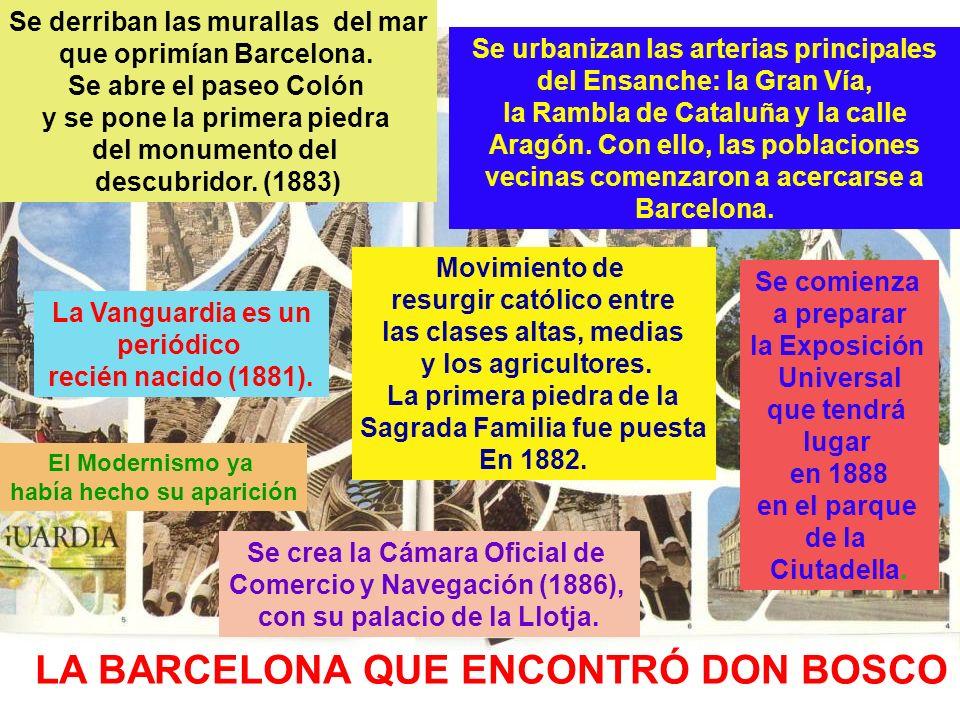 LA BARCELONA QUE ENCONTRÓ DON BOSCO Se derriban las murallas del mar que oprimían Barcelona. Se abre el paseo Colón y se pone la primera piedra del mo