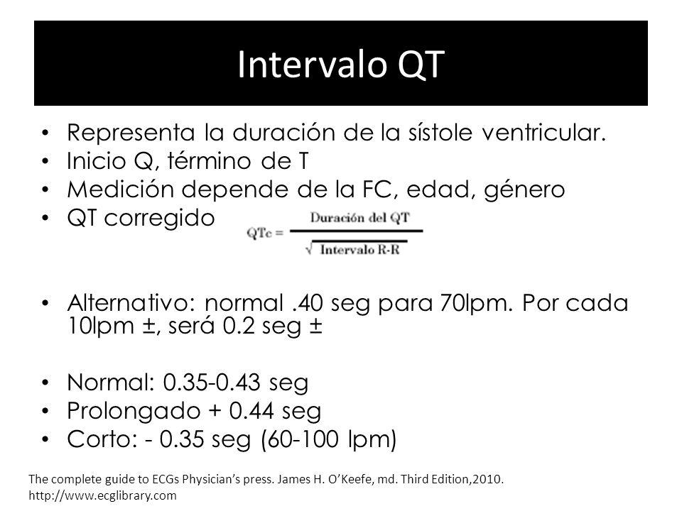 Intervalo QT Representa la duración de la sístole ventricular. Inicio Q, término de T Medición depende de la FC, edad, género QT corregido Alternativo