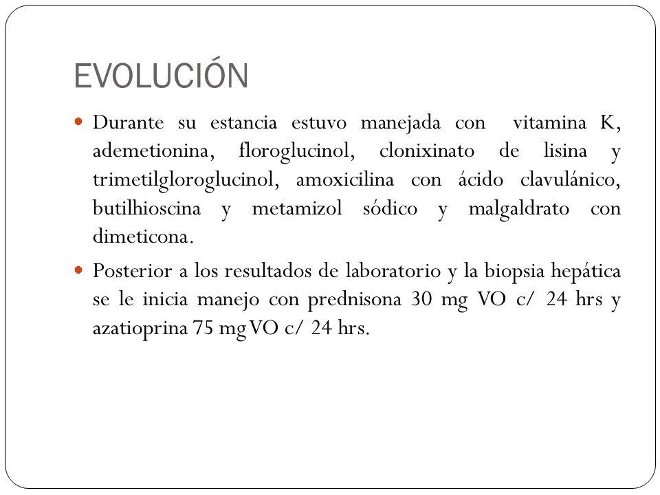 EVOLUCIÓN Durante su estancia estuvo manejada con vitamina K, ademetionina, floroglucinol, clonixinato de lisina y trimetilgloroglucinol, amoxicilina