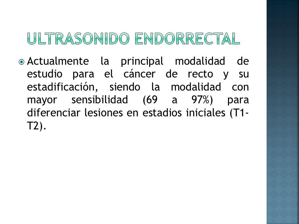 Actualmente la principal modalidad de estudio para el cáncer de recto y su estadificación, siendo la modalidad con mayor sensibilidad (69 a 97%) para