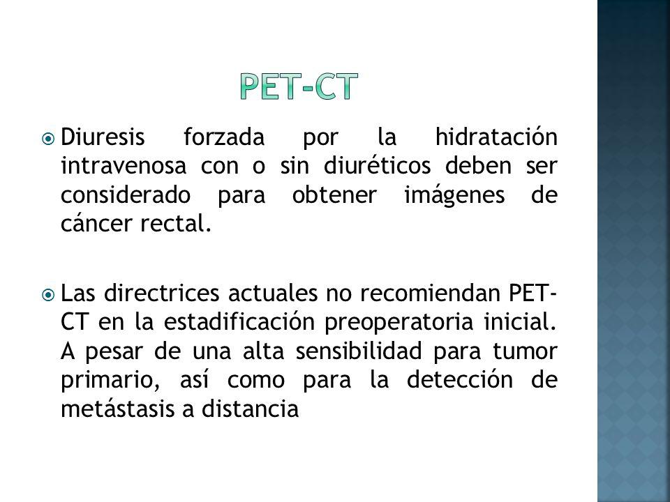 Diuresis forzada por la hidratación intravenosa con o sin diuréticos deben ser considerado para obtener imágenes de cáncer rectal. Las directrices act