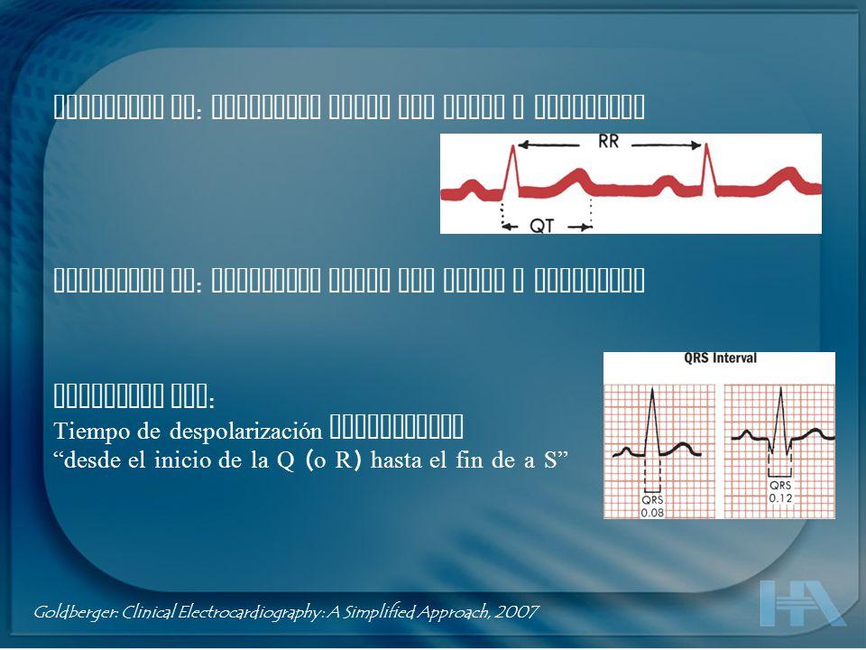 Intervalo RR : Distancia entre dos ondas R sucesivas Intervalo PP : Distancia entre dos ondas P sucesivas Intervalo QRS : Tiempo de despolarización ve