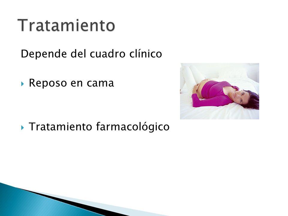 Depende del cuadro clínico Reposo en cama Tratamiento farmacológico
