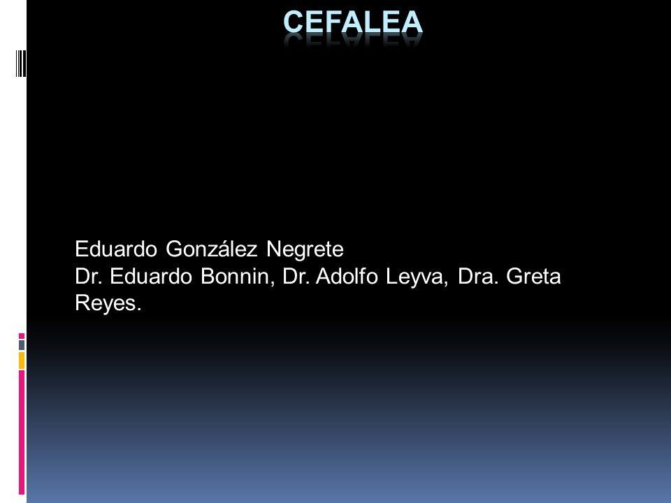 Eduardo González Negrete Dr. Eduardo Bonnin, Dr. Adolfo Leyva, Dra. Greta Reyes.