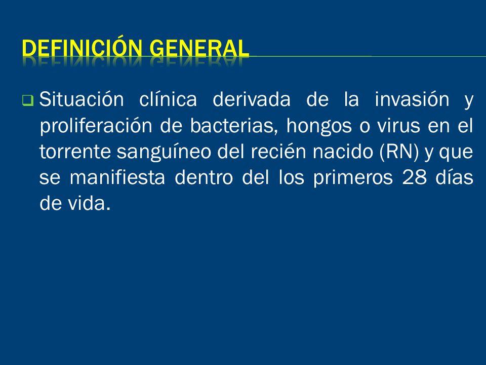 Situación clínica derivada de la invasión y proliferación de bacterias, hongos o virus en el torrente sanguíneo del recién nacido (RN) y que se manifi