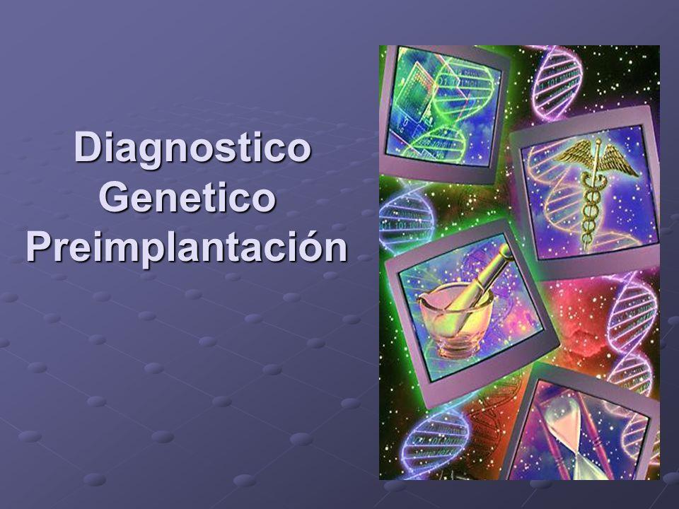 Diagnostico DiagnosticoGeneticoPreimplantación