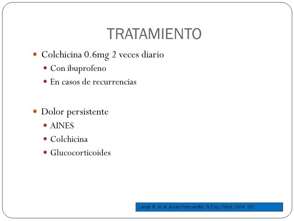 TRATAMIENTO Colchicina 0.6mg 2 veces diario Con ibuprofeno En casos de recurrencias Dolor persistente AINES Colchicina Glucocorticoides Lange R, et al