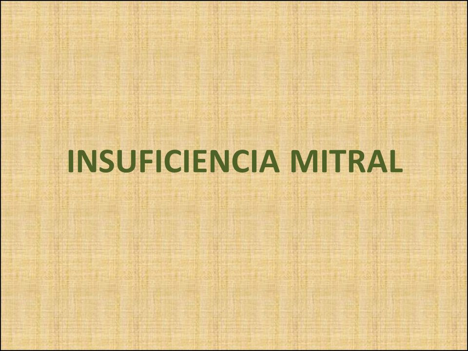 INSUFICIENCIA MITRAL