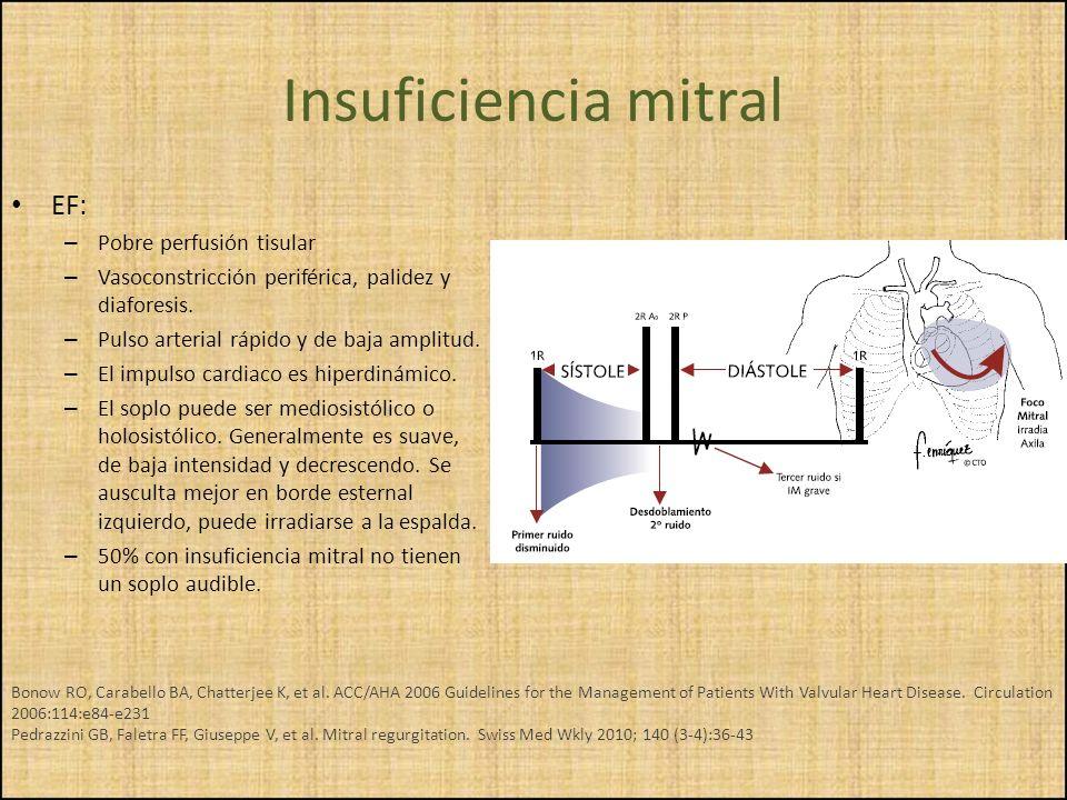 EF: – Pobre perfusión tisular – Vasoconstricción periférica, palidez y diaforesis. – Pulso arterial rápido y de baja amplitud. – El impulso cardiaco e