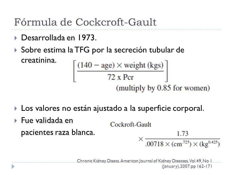 Fórmula de Cockcroft-Gault Desarrollada en 1973.