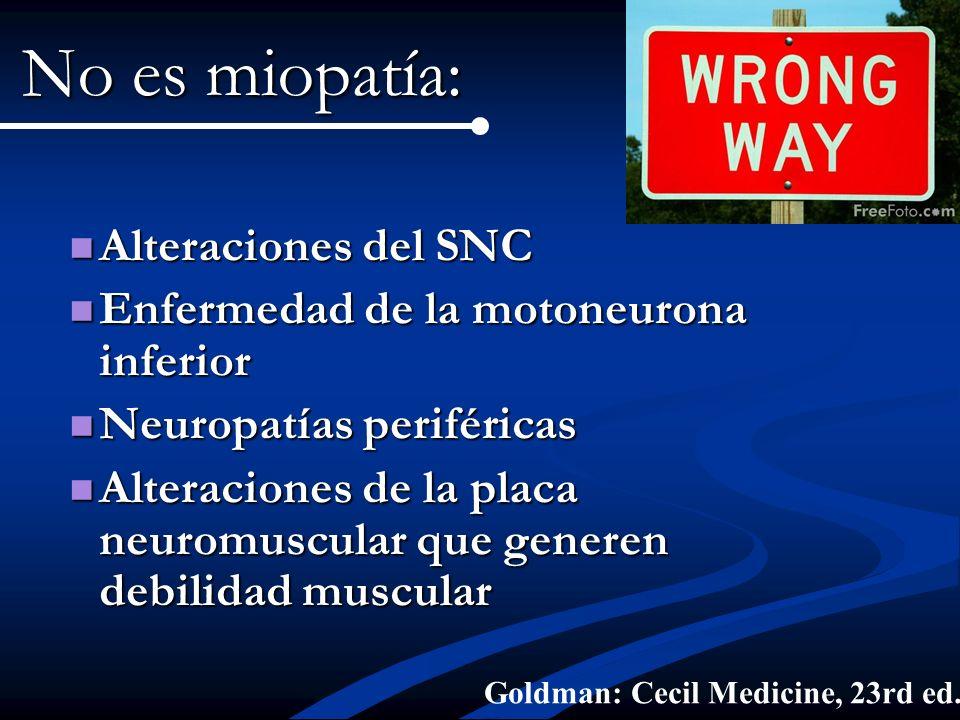 Alteraciones del SNC Alteraciones del SNC Enfermedad de la motoneurona inferior Enfermedad de la motoneurona inferior Neuropatías periféricas Neuropat