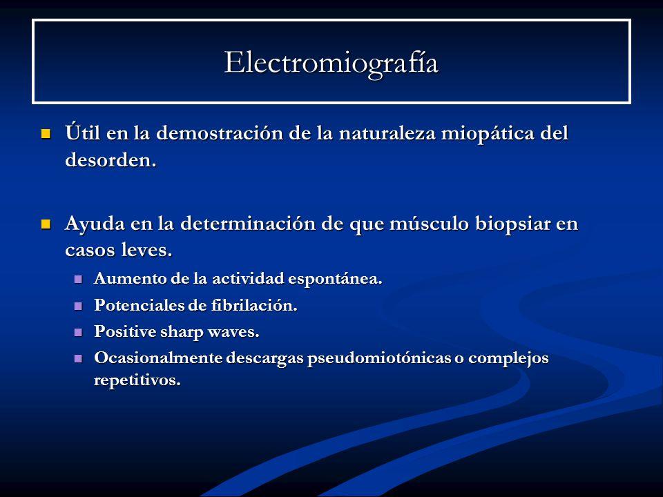 Electromiografía Útil en la demostración de la naturaleza miopática del desorden. Útil en la demostración de la naturaleza miopática del desorden. Ayu
